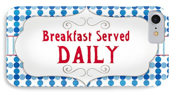 Breakfast Served Daily IPhone Case by Linda Woods