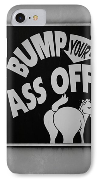 Bump Your Ass Off In Black And White Phone Case by Rob Hans