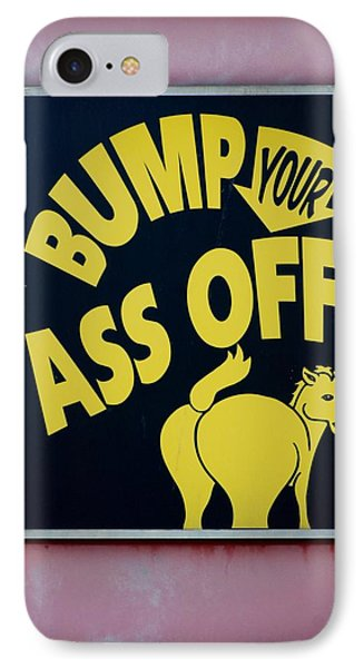 Bump Your Ass Off Phone Case by Rob Hans