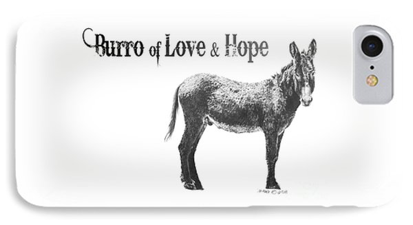 Burro Of Love And Hope Phone Case by Marianne NANA Betts