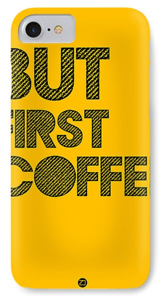 But First Coffee Poster Yellow IPhone Case by Naxart Studio