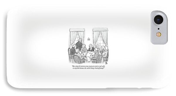 But What If A Tyrant Comes To Power And No One's IPhone Case by Paul Noth