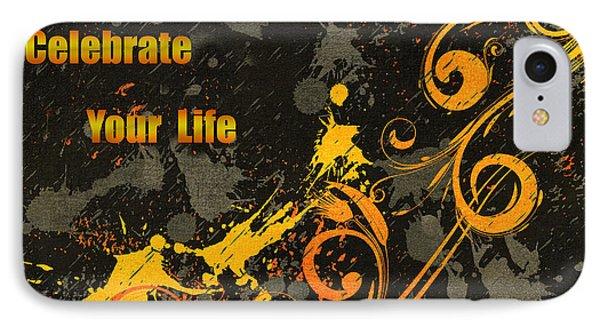 Celebrate Your Life Modern Art IPhone Case by Georgiana Romanovna