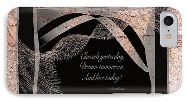 Cherish Dream And Live IPhone Case