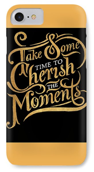 Cherish The Moments IPhone Case