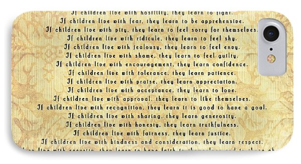 Children Learn What They Live IPhone Case by Dan Sproul