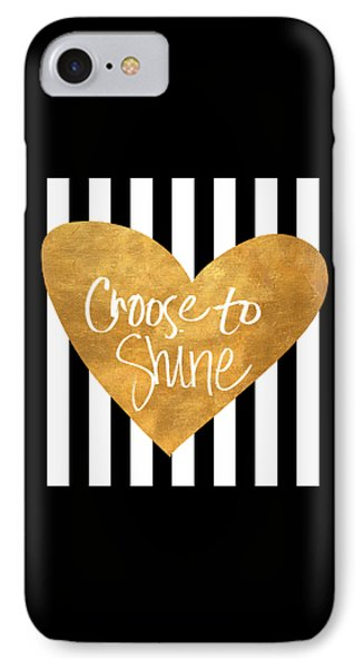 Choose To Shine IPhone Case by South Social Studio