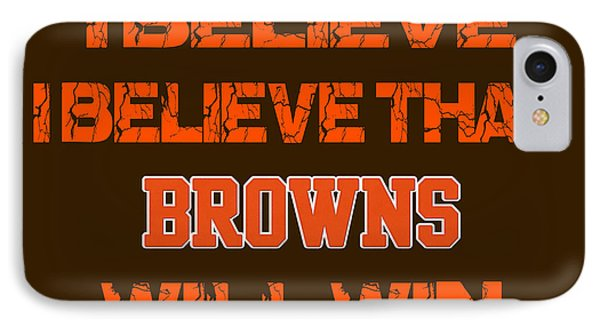 Cleveland Browns I Believe IPhone Case