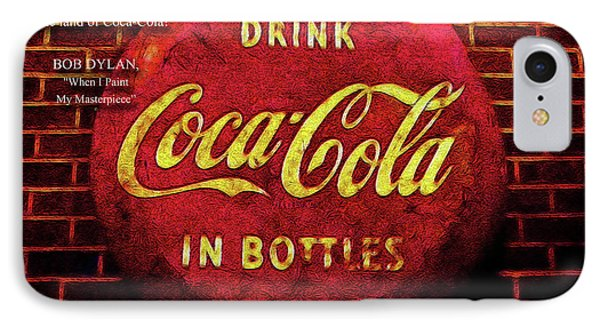 Coca Cola Dylan Quote Phone Case by Joan  Minchak