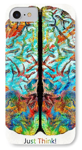 Colorful Brain Art - Just Think - By Sharon Cummings IPhone Case by Sharon Cummings