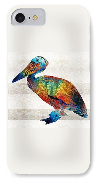Pelican iPhone 7 Case - Colorful Pelican Art By Sharon Cummings by Sharon Cummings