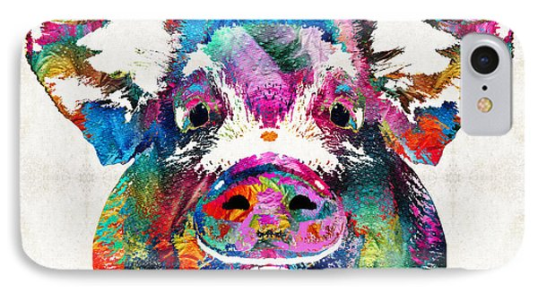 Colorful Pig Art - Squeal Appeal - By Sharon Cummings IPhone 7 Case by Sharon Cummings