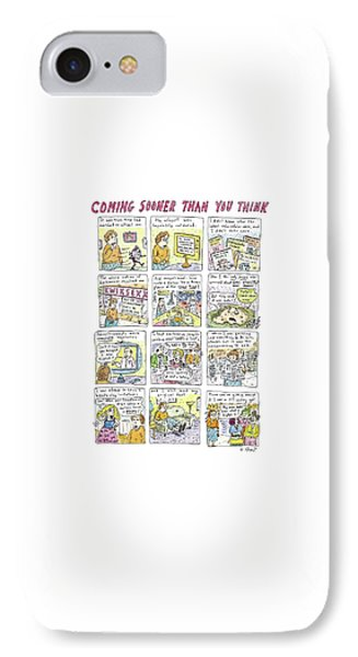 Coming Sooner Than You Think IPhone Case by Roz Chast