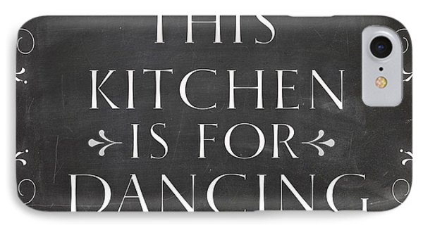 Country Decor This Kitchen Is For Dancing IPhone Case by Natalie Skywalker