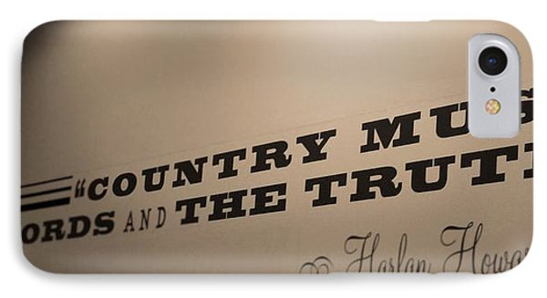 Country Music Is The Truth IPhone Case by Dan Sproul