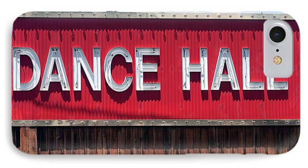 IPhone Case featuring the photograph Dance Hall Sign by Gunter Nezhoda
