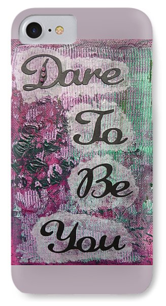 Dare To Be You - 2 IPhone Case by Gillian Pearce