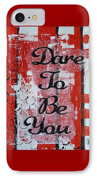 Dare To Be You - 3 IPhone Case by Gillian Pearce