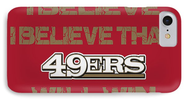 San Francisco 49ers I Believe IPhone Case