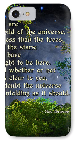Desiderata - Child Of The Universe - Trees IPhone Case by Ginny Gaura