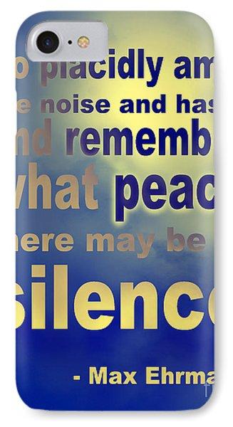 IPhone Case featuring the digital art Desiderata - Silence by Ginny Gaura