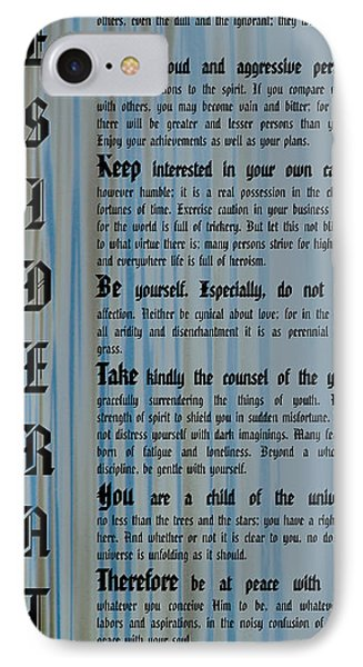 Desiderata 14 IPhone Case by Wendy Wilton