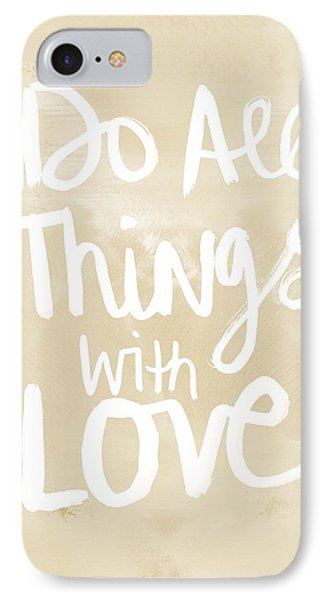 Do All Things With Love- Inspirational Art IPhone Case