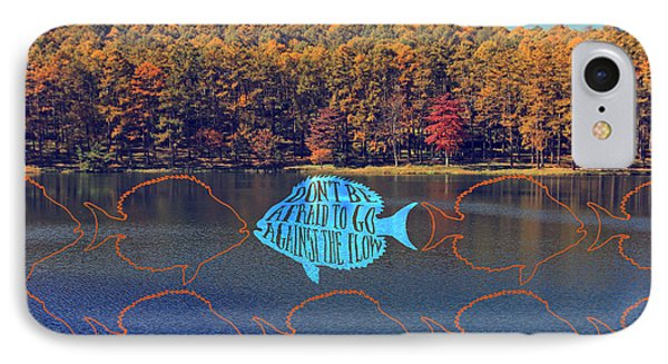 Do Not Be Afraid To Go Against The Flow Fish In Autumn Lake IPhone Case by Beverly Claire Kaiya