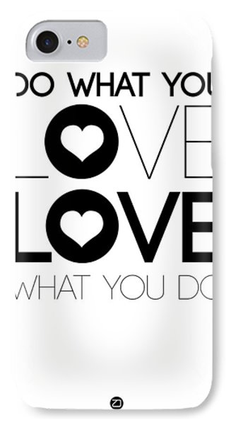 Do What You Love What You Do 4 IPhone Case