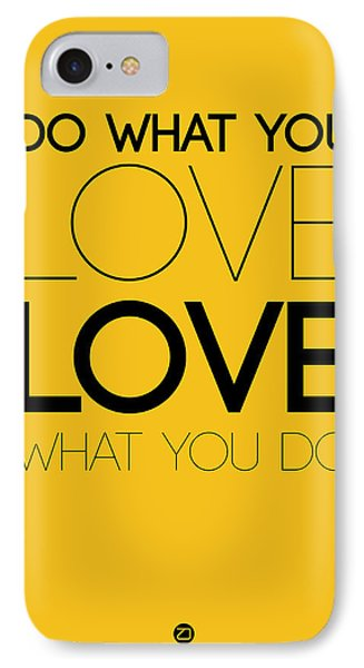 Do What You Love What You Do 6 IPhone Case