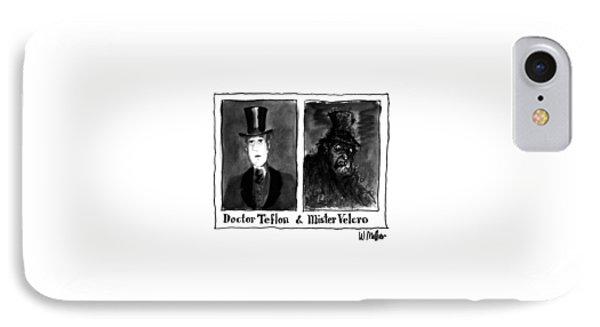 Doctor Teflon & Mister Velcro IPhone Case by Warren Miller