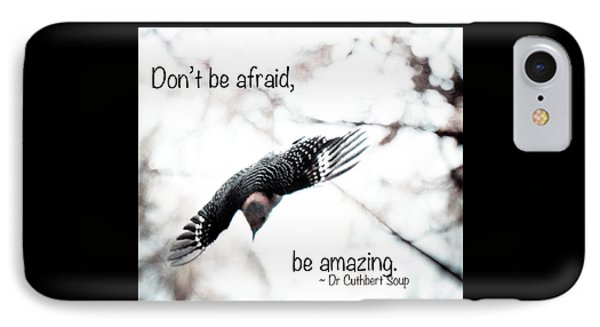 IPhone Case featuring the photograph Don't Be Afraid by Kerri Farley