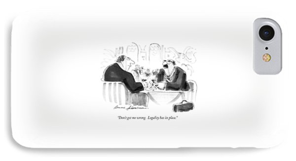 Don't Get Me Wrong.  Legality Has Its Place IPhone Case by Bernard Schoenbaum