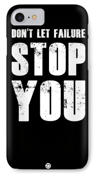 Don't Let Failure Stop You 1 IPhone Case