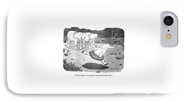 Don't Trample On A Young Girl's Hopes And Dreams IPhone Case by Danny Shanahan