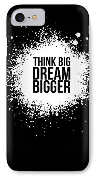 Dream Bigger Poster Black IPhone Case by Naxart Studio