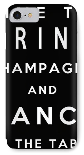 Drink Champagne IPhone Case