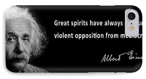 Einstein Speaks About Great Spirits IPhone Case by Daniel Hagerman