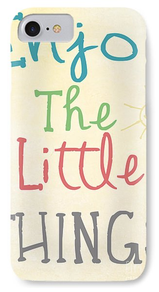 Enjoy The Little Things IPhone Case by Pati Photography