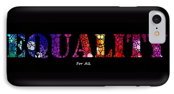 Equality For All - Stone Rock'd Art By Sharon Cummings Phone Case by Sharon Cummings
