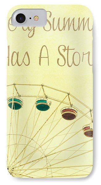 Every Summer Has A Story IPhone Case by Pati Photography