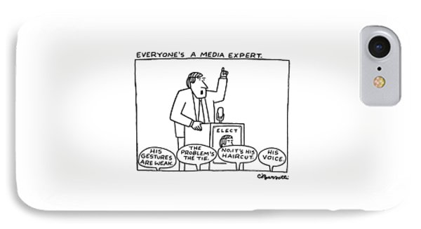 Everyone's A Media Expert IPhone Case by Charles Barsotti