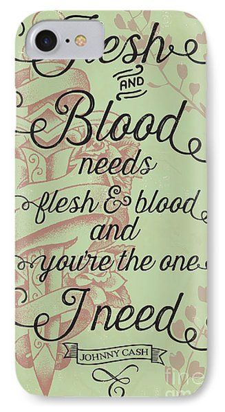 Flesh And Blood - Johnny Cash Lyric IPhone Case