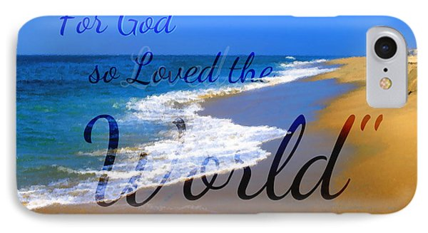 For God So Loved The World IPhone Case by Sharon Soberon