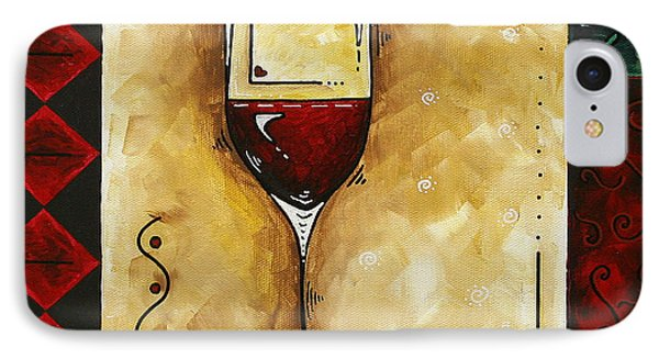 For Wine Lovers Only Original Madart Painting Phone Case by Megan Duncanson