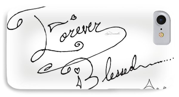 Forever Blessed Original Hand Drawn Typography Word Art Quote By Megan Duncanson IPhone Case by Megan Duncanson