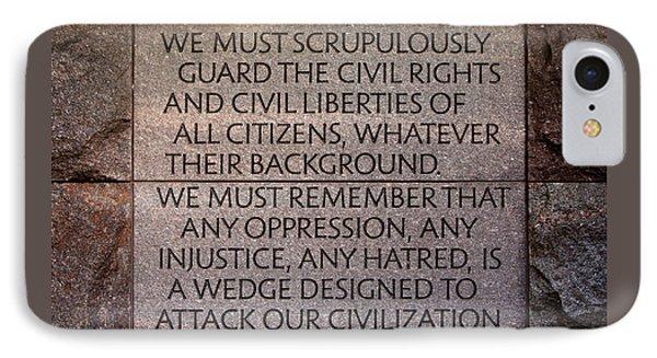 Franklin Delano Roosevelt Memorial Civil Rights Quote Phone Case by John Cardamone