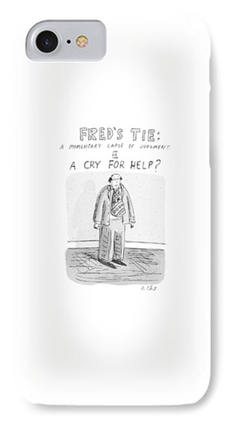 Fred's Tie: A Momentary Lapse Of Judgement Or IPhone Case by Roz Chast