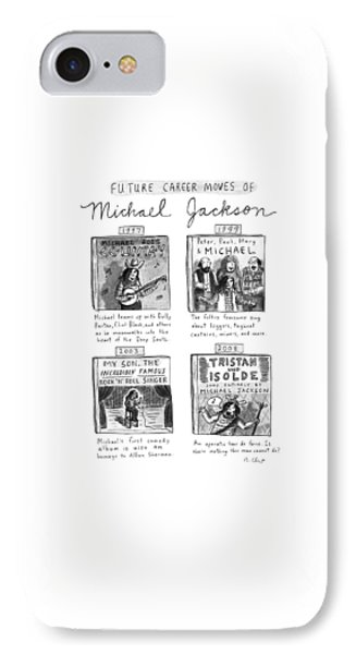 Future Career Moves Of Mickael Jackson IPhone Case by Roz Chast