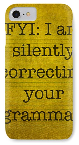 Fyi I Am Silently Correcting Your Grammar IPhone Case by Design Turnpike